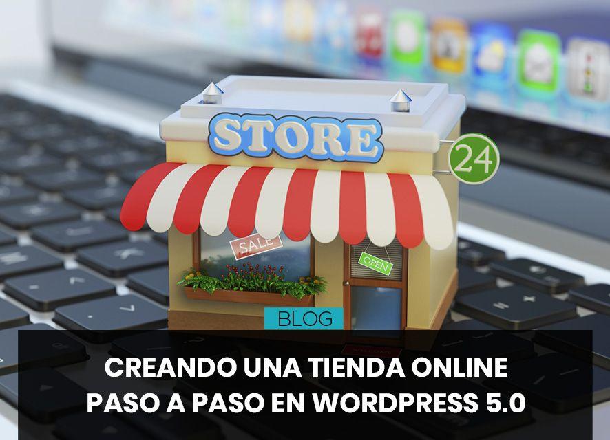 Cómo crear una tienda online en WordPress 5.0 con WooCommerce