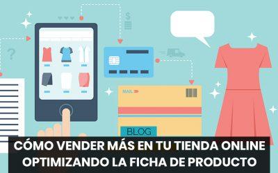 Cómo vender más en tu tienda online optimizando la ficha de producto