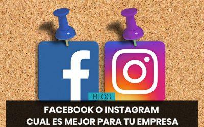 Facebook o Instagram cual es mejor para tu empresa