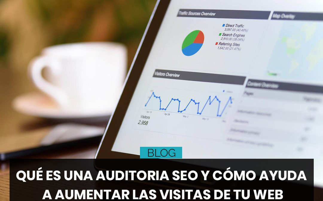 Qué es una auditoria SEO y cómo ayuda a aumentar las visitas de tu web