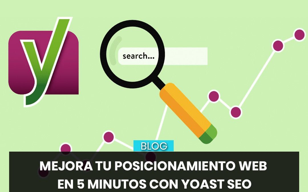 Mejora tu posicionamiento web en 5 minutos con Yoast SEO