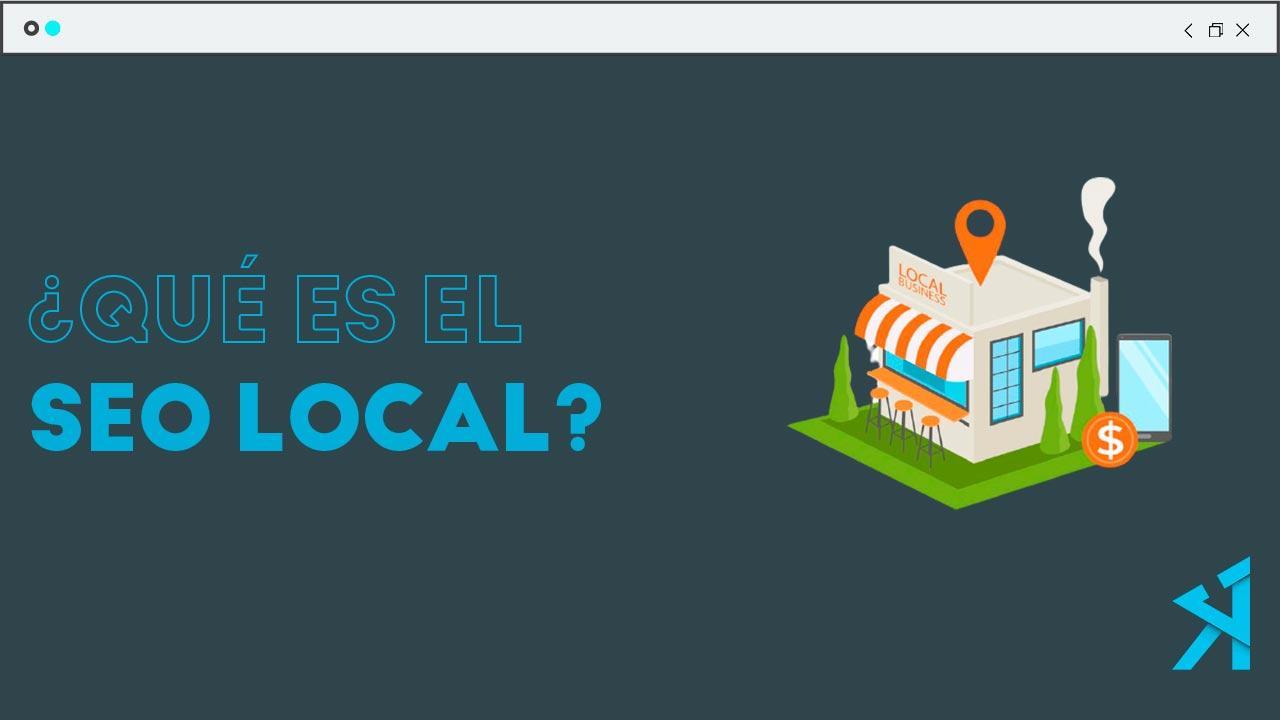 ¿Qué es el SEO Local y cómo hacer SEO Local en Google?